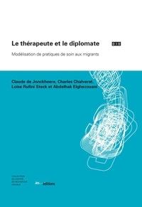 Claude de Jonckheere et Charles Chalverat - Le thérapeute et le diplomate - Modélisation de pratiques de soin aux migrants.