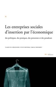 Claude de Jonckheere et Sylvie Mezzena - Les entreprises sociales d'insertion par l'économique - Des politiques, des pratiques, des personnes et des paradoxes.