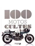 Claude de La Chapelle - 100 motos cultes.