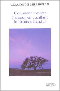 Claude de Milleville - Comment trouver l'amour en cueillant les fruits défendus.