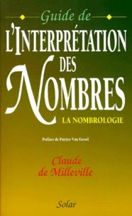 Claude de Milleville - GUIDE DE L'INTERPRETATION DES NOMBRES. - La nombrologie.