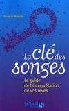 Claude de Milleville - La clé des songes - Le guide de l'interprétation de vos rêves.