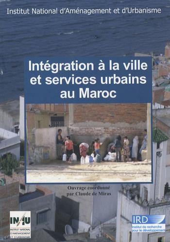Claude de Miras - Intégration à la ville et services urbains au Maroc.