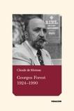 Claude de Moissac - Georges Forest 1924-1990 - Essai historique.