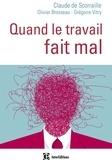 Claude de Scorraille et Olivier Brosseau - Quand le travail fait mal - Une clinique de la relation pour soigner les maux au travail.