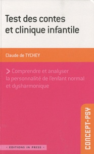 Claude de Tychey - Test des contes et clinique infantile - Comprendre et analyser la personnalité de l'enfant normal et dysharmonique.