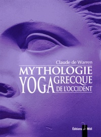 Claude de Warren - Mythologie grecque, yoga de l'Occident - Tome 3.