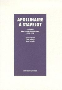 Claude Debon et  Collectif - APOLLINAIRE A STAVELOT. - Les échos dans la presse wallonne 1923-1958.