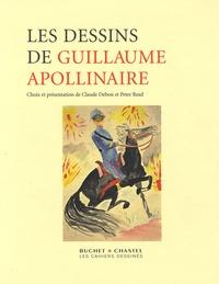 Claude Debon et Peter Read - Les dessins de Guillaume Apollinaire.