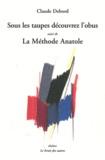 Claude Debord - Sous les taupes découvrez l'obus Suivi de La méthode Anatole.
