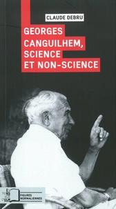 Claude Debru - Georges Canguilhem - Science et non-science.