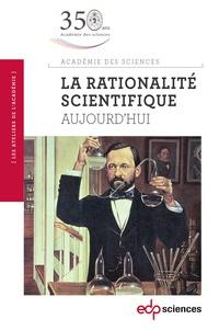 Claude Debru et Jean-Pierre Kahane - La rationalité scientifique aujourd'hui.