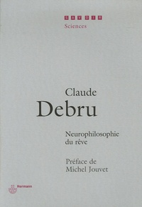 Claude Debru - Neurophilosophie du rêve.