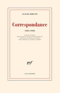 Claude Debussy - Correspondance 1872-1918.