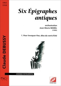 Claude Debussy et Jean-Marie Morel - Six Épigraphes antiques (vol. 1) - 1. Pour invoquer Pan, dieu du vent d'été.