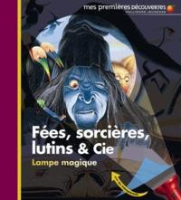 Claude Delafosse et Christian Broutin - Fées, sorcières, lutins et Cie.