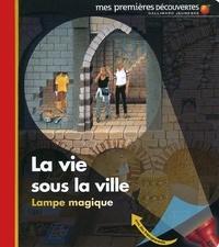 Claude Delafosse et Ute Fuhr - La vie sous la ville.
