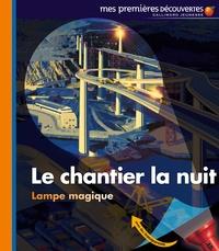 Claude Delafosse et Pierre-Marie Valat - Le chantier la nuit.