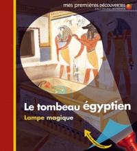 Claude Delafosse et Sabine Krawczyk - Le tombeau égyptien.