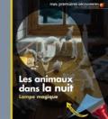 Claude Delafosse et  Gallimard - Les animaux dans la nuit - Lampe magique.