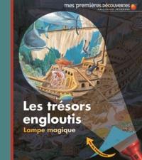 Claude Delafosse et Ute Fuhr - Les trésors engloutis.