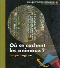 Claude Delafosse et Sylvaine Peyrols - Où se cachent les animaux ?.