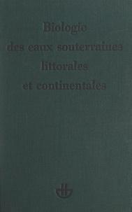 Claude Delamare Deboutteville et  Laboratoire Arago de l'Univers - Biologie des eaux souterraines littorales et continentales.