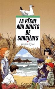 Claude Delamarre et Béatrice Rouer - La pêche aux doigts de sorcières.