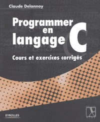 Galabria.be Programmer en langage C. Cours et exercices corrigés Image
