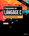 Claude Delannoy - Programmer en langage C - Cours et exercices corrigés.