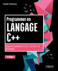 Claude Delannoy - Programmer en langage C++ - Couvre les versions C++11, C++14 et C++17 de la norme.