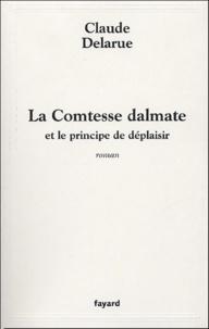 Claude Delarue - La Comtesse dalmate et le prince de déplaisir.