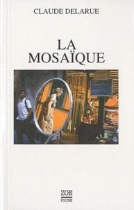 Claude Delarue - La mosaïque.
