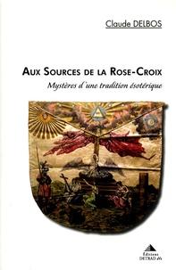 Deedr.fr Aux sources de la Rose-Croix - Mystères d'une tradition ésotérique Image