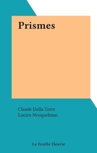 Claude Della Torre et Lucien Neuquelman - Prismes.