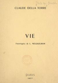 Claude Della Torre et Lucien Neuquelman - Vie.