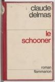 Claude Delmas - Le schooner.