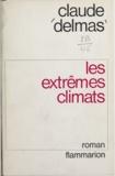 Claude Delmas - Les extrêmes climats.