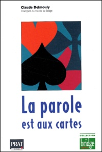 Claude Delmouly - La parole est aux cartes - Les mains vous content leur histoire.