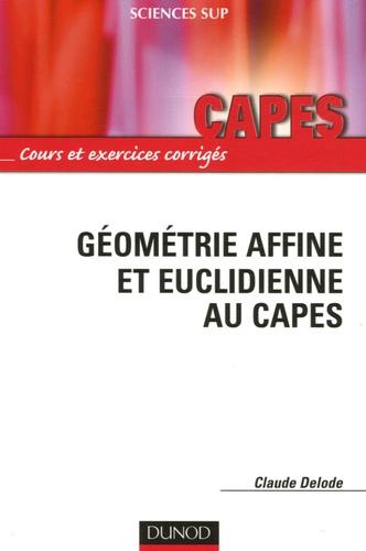 Claude Delode - Géométrie affine et euclidienne au Capes.
