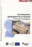 Claude Delor et H Théveniaut - Connaissance géologique de la Guyane - Livret de l'enseignant. 1 Cédérom