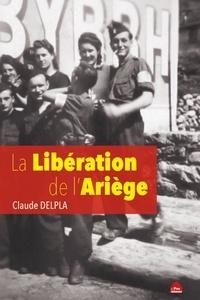 Claude Delpla - La Libération de l'Ariège.