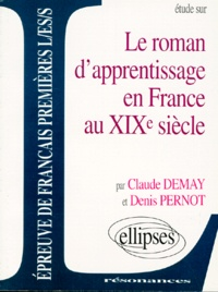 Claude Demay et Denis Pernot - Étude sur le roman d'apprentissage en France au XIXe siècle.