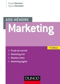 Claude Demeure et Sylvain Berteloot - Aide mémoire - Marketing - 7e éd.