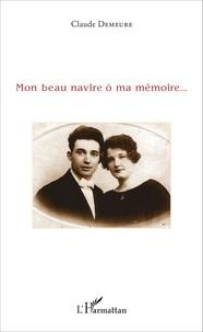 Claude Demeure - Mon beau navire ô ma mémoire....