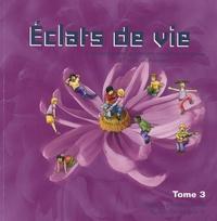 Claude Demissy et Christiane Lehmann - Eclats de vie - Une enseignement protestant de culture religieuse à l'école élémentaire Tome 3, cycle 3, première année (Cours Elémentaire 2).