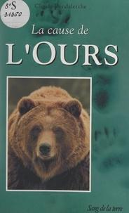 Claude Dendaletche et Pierre-Marie Backès - La cause de l'ours.
