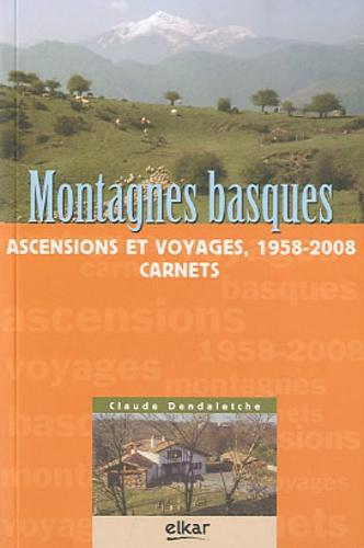 Claude Dendaletche - Montagnes basques - Ascensions et voyages, 1958-2008 - Carnets.