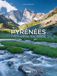 Claude Dendaletche - Pyrénées - Frontière sauvage.