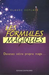 Les formules magiques- Devenez votre propre mage... - Claude Deplace |